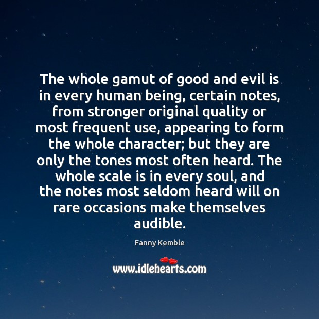 Image, The whole gamut of good and evil is in every human being,