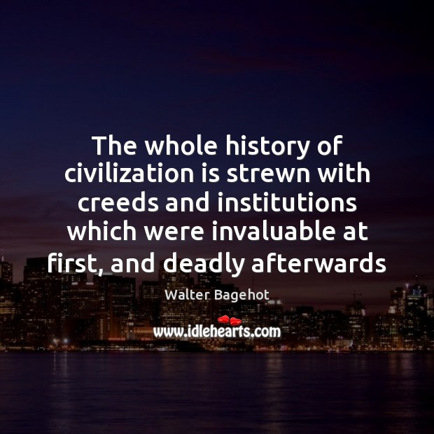 Image, The whole history of civilization is strewn with creeds and institutions which