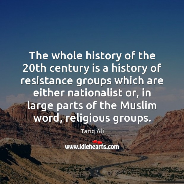 The whole history of the 20th century is a history of resistance Image