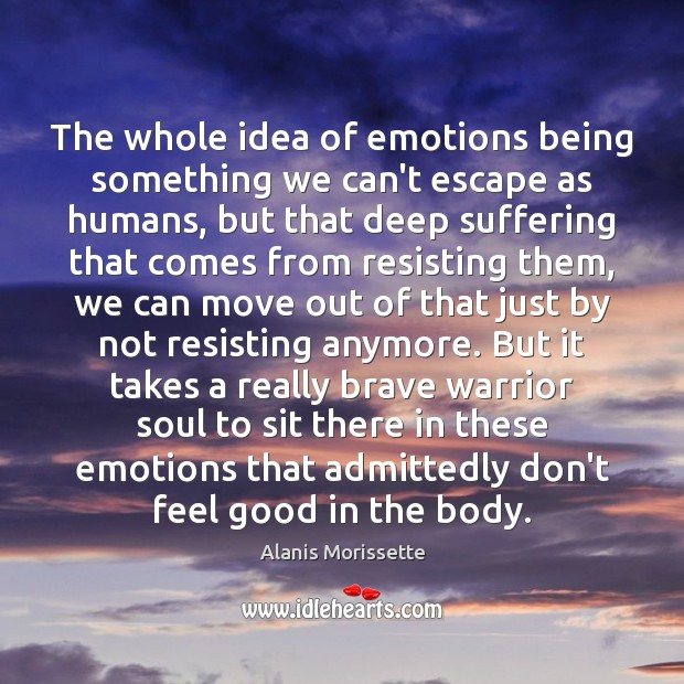 The whole idea of emotions being something we can't escape as humans, Image