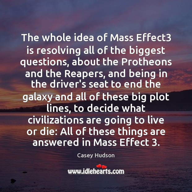 The whole idea of Mass Effect3 is resolving all of the biggest Image