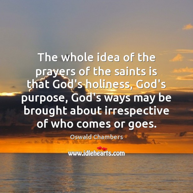 The whole idea of the prayers of the saints is that God's Image
