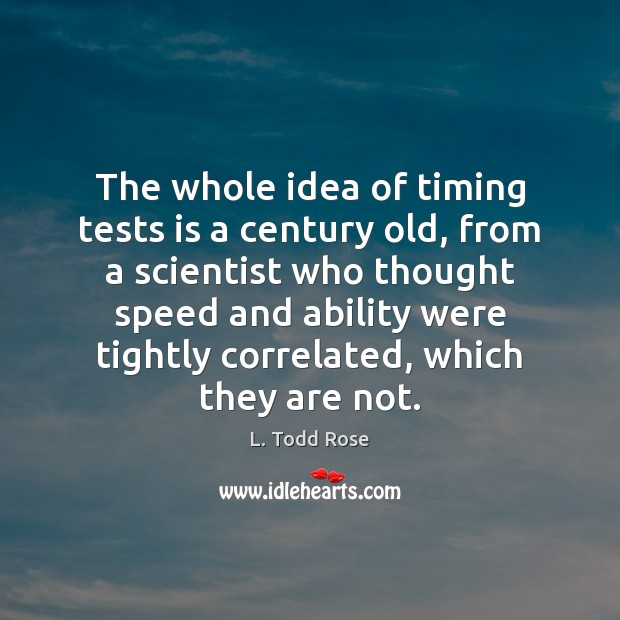 The whole idea of timing tests is a century old, from a Image