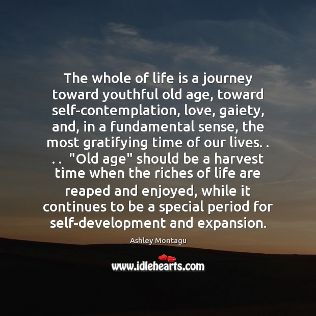 The whole of life is a journey toward youthful old age, toward Image