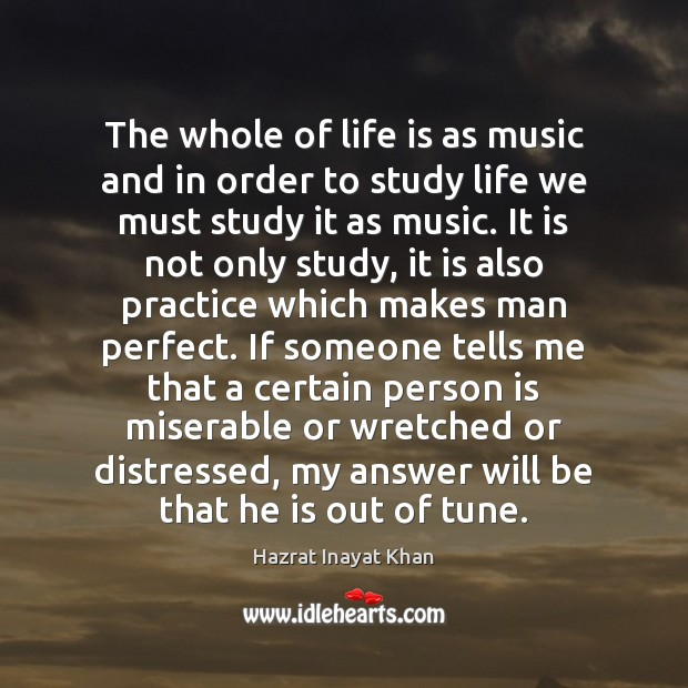 The whole of life is as music and in order to study Hazrat Inayat Khan Picture Quote