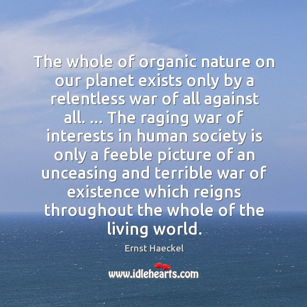 Image, The whole of organic nature on our planet exists only by a