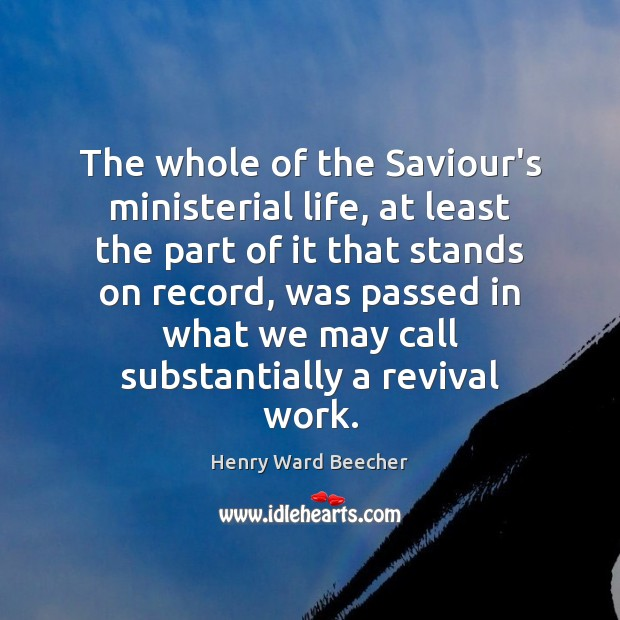 Image, The whole of the Saviour's ministerial life, at least the part of