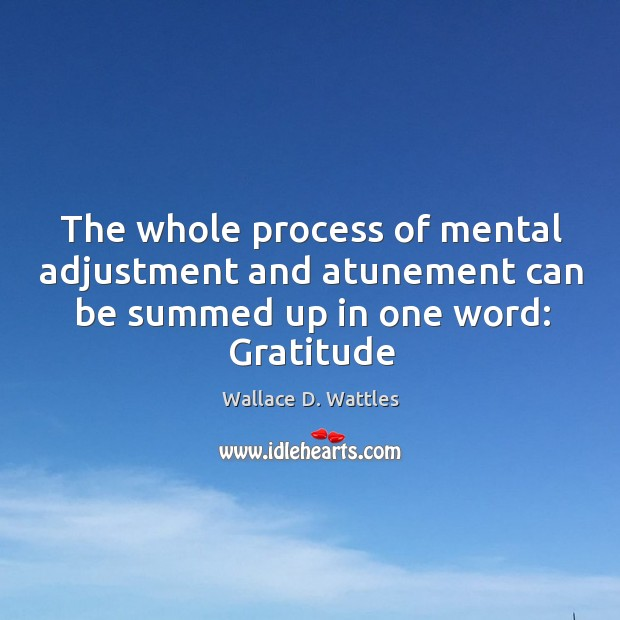 The whole process of mental adjustment and atunement can be summed up Image