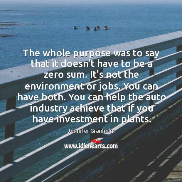The whole purpose was to say that it doesn't have to be a zero sum. It's not the environment or jobs. Image