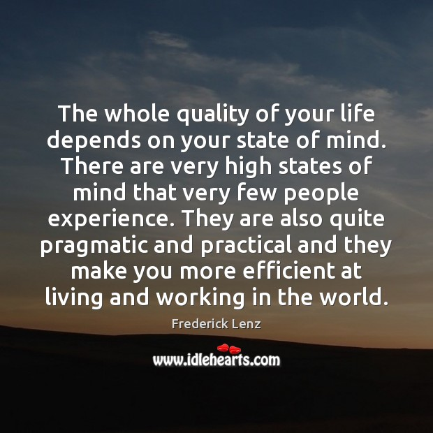 Image, The whole quality of your life depends on your state of mind.
