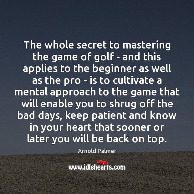 The whole secret to mastering the game of golf – and this Image