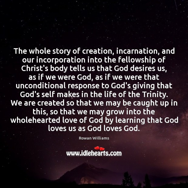 The whole story of creation, incarnation, and our incorporation into the fellowship Image