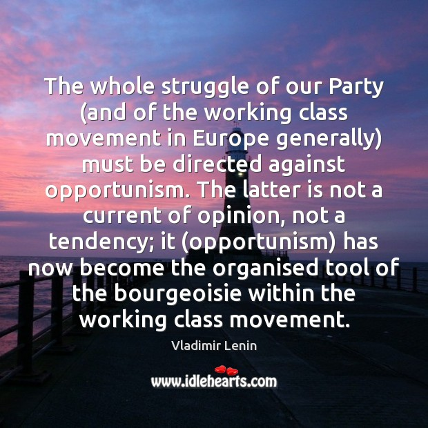 The whole struggle of our Party (and of the working class movement Image