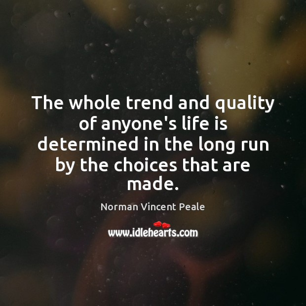 The whole trend and quality of anyone's life is determined in the Image
