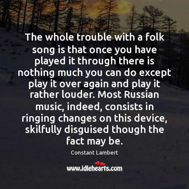 The whole trouble with a folk song is that once you have Image