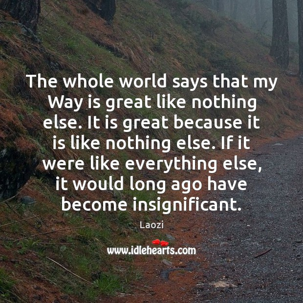 Image, The whole world says that my Way is great like nothing else.