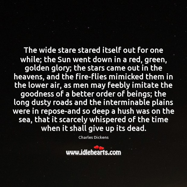 The wide stare stared itself out for one while; the Sun went Image