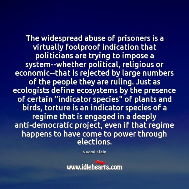 Image, The widespread abuse of prisoners is a virtually foolproof indication that politicians
