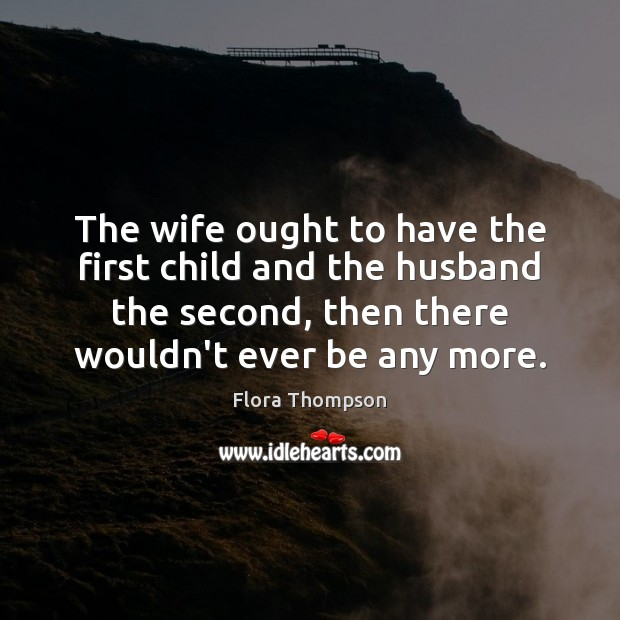 The wife ought to have the first child and the husband the Image