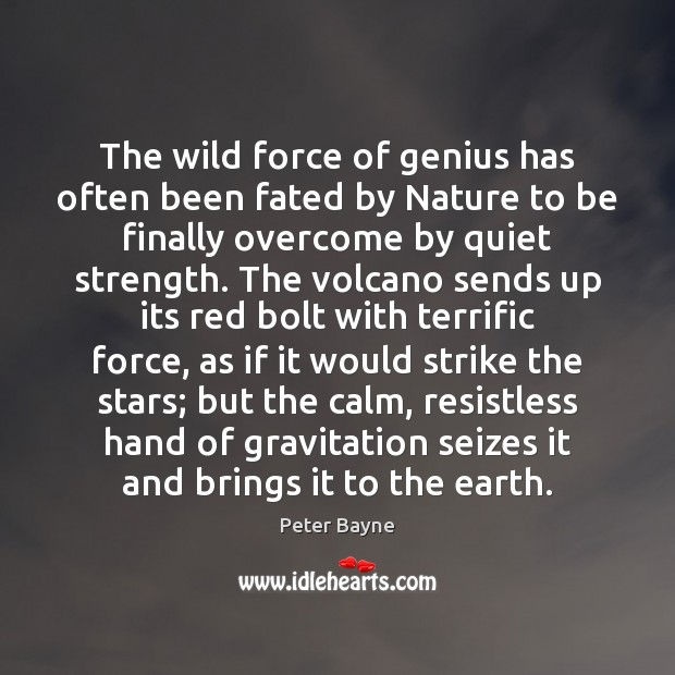 The wild force of genius has often been fated by Nature to Image