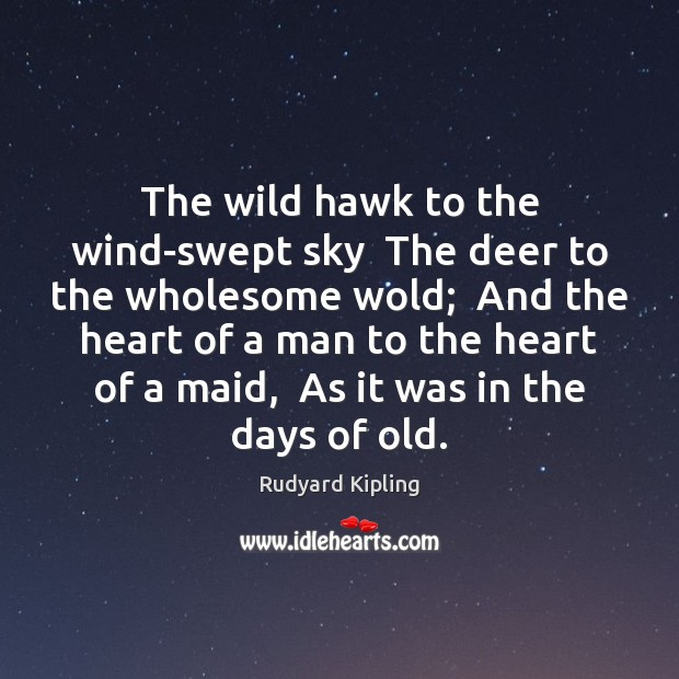 Image about The wild hawk to the wind-swept sky  The deer to the wholesome