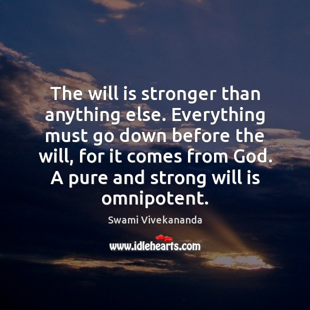 The will is stronger than anything else. Everything must go down before Image