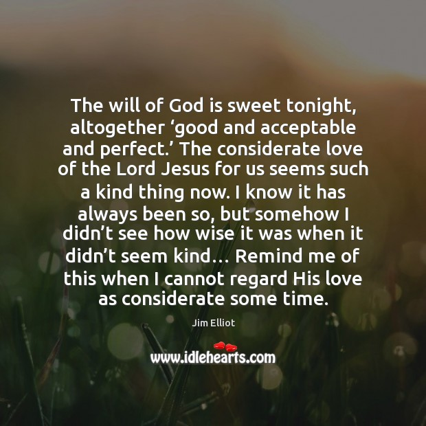 The will of God is sweet tonight, altogether 'good and acceptable and Image