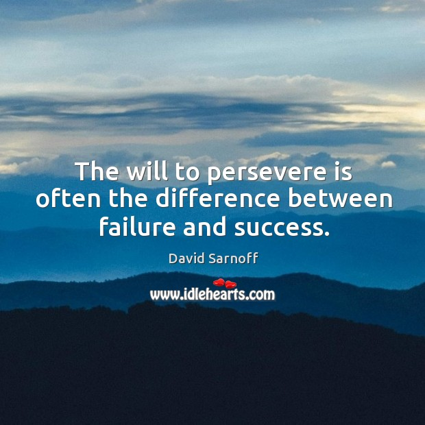 The will to persevere is often the difference between failure and success. Image