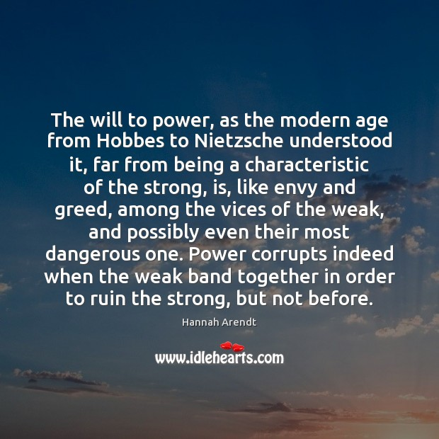 The will to power, as the modern age from Hobbes to Nietzsche Hannah Arendt Picture Quote