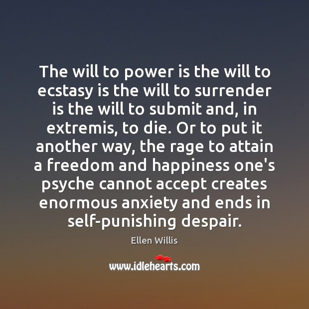 Image, The will to power is the will to ecstasy is the will