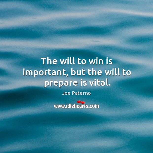 Image, The will to win is important, but the will to prepare is vital.