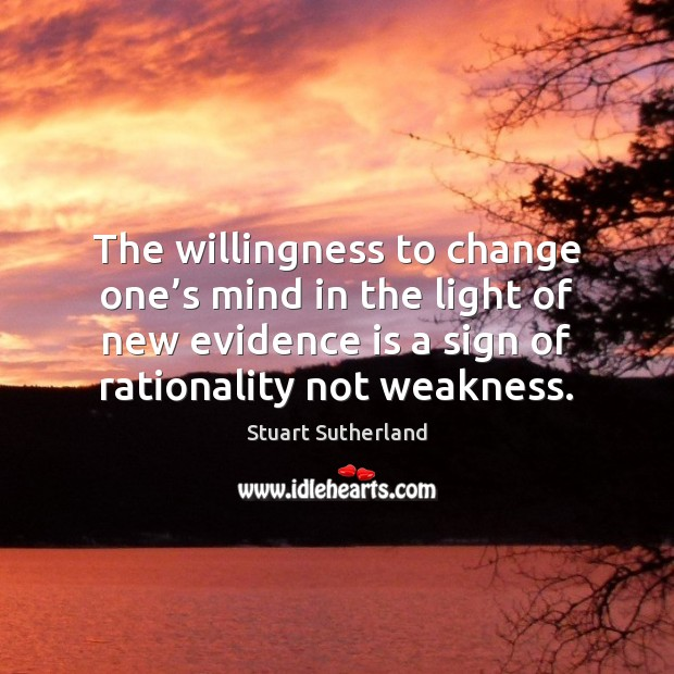 Image, The willingness to change one's mind in the light of new