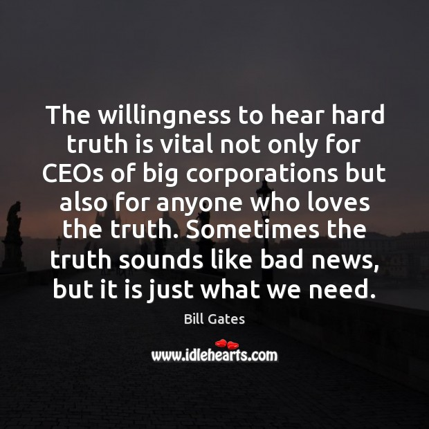 The willingness to hear hard truth is vital not only for CEOs Image