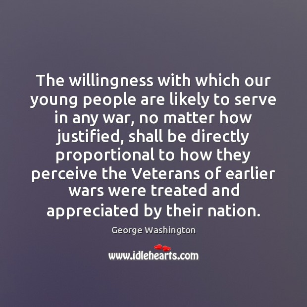 The willingness with which our young people are likely to serve in George Washington Picture Quote