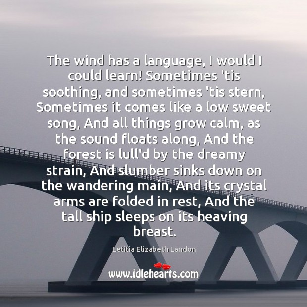 Image, The wind has a language, I would I could learn! Sometimes 'tis