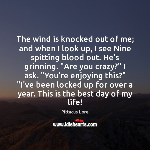 The wind is knocked out of me; and when I look up, Pittacus Lore Picture Quote