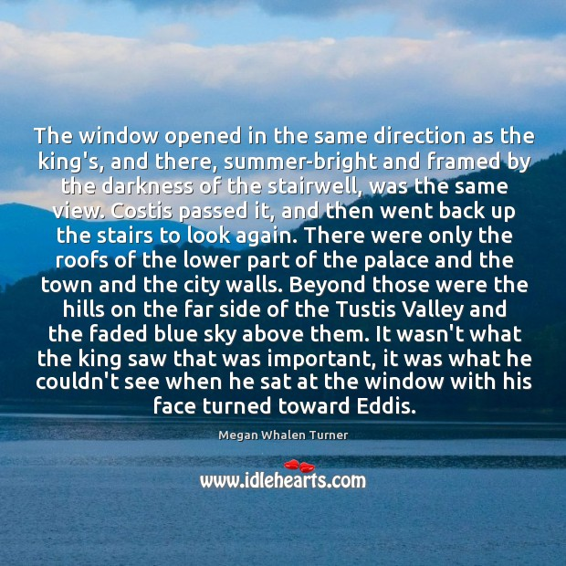 Image, The window opened in the same direction as the king's, and there,