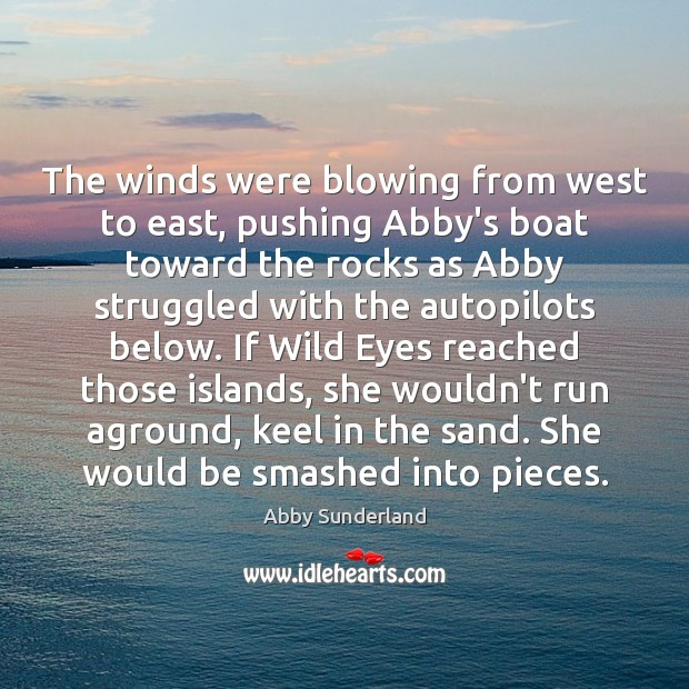 Image, The winds were blowing from west to east, pushing Abby's boat toward