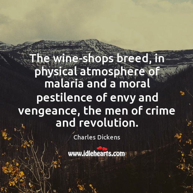 Image, The wine-shops breed, in physical atmosphere of malaria and a moral pestilence