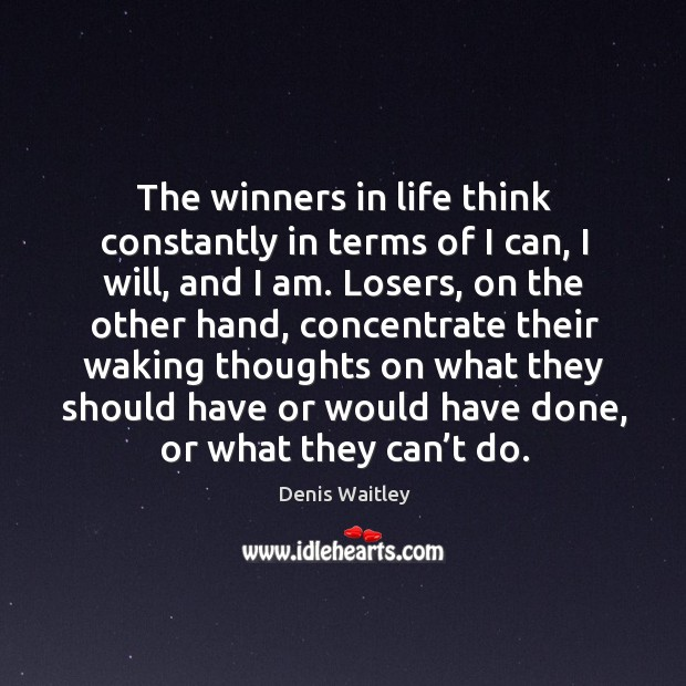 The winners in life think constantly in terms of I can Image