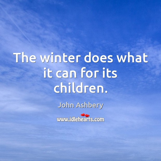 The winter does what it can for its children. Winter Quotes Image