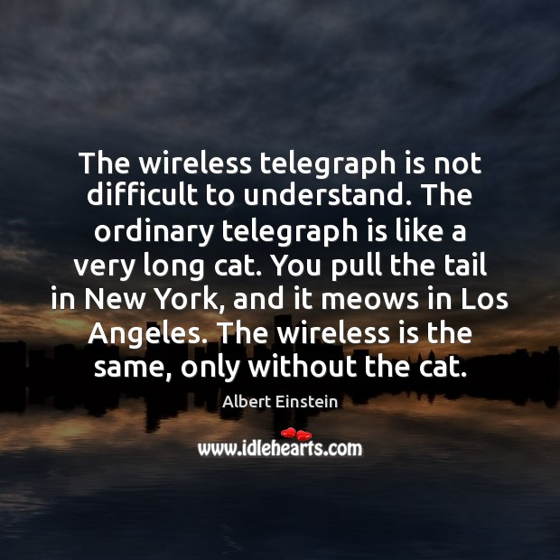 Image, The wireless telegraph is not difficult to understand. The ordinary telegraph is
