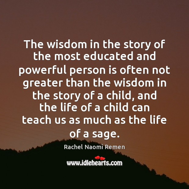 The wisdom in the story of the most educated and powerful person Image