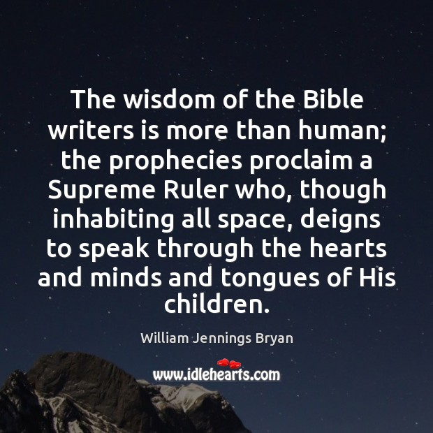 Image, The wisdom of the Bible writers is more than human; the prophecies