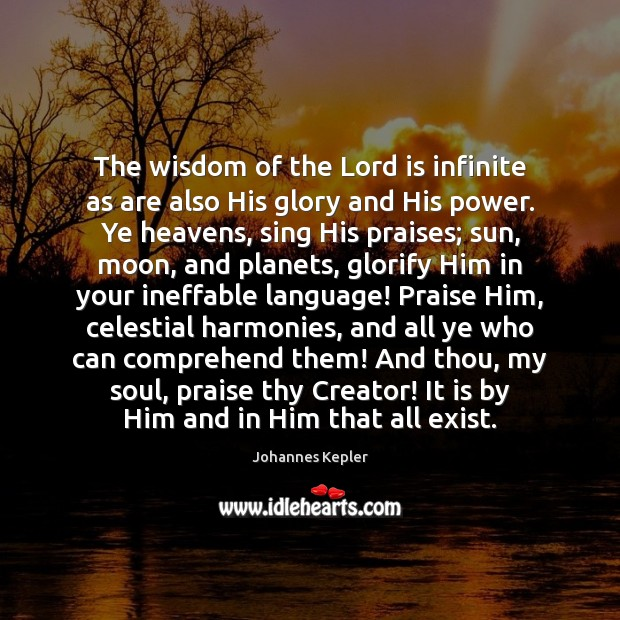 The wisdom of the Lord is infinite as are also His glory Image