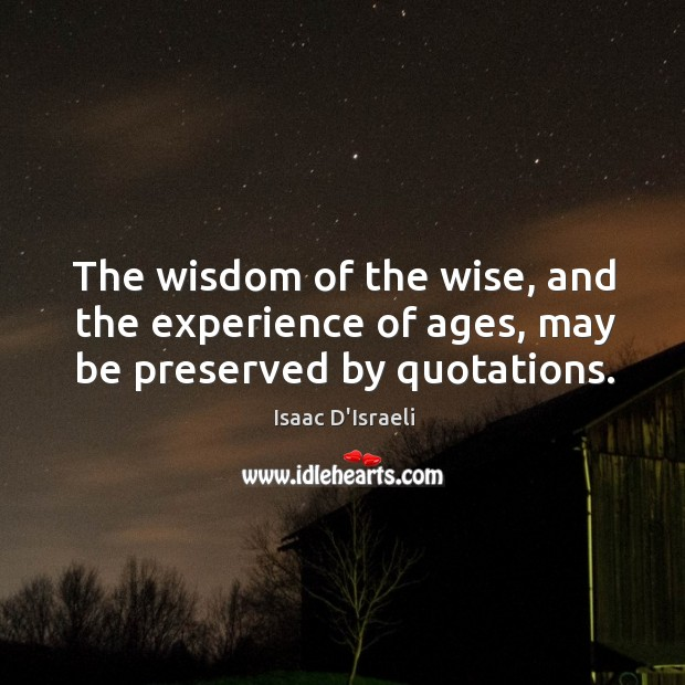 Picture Quote by Isaac D'Israeli
