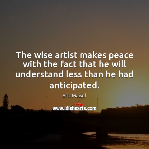Image, The wise artist makes peace with the fact that he will understand