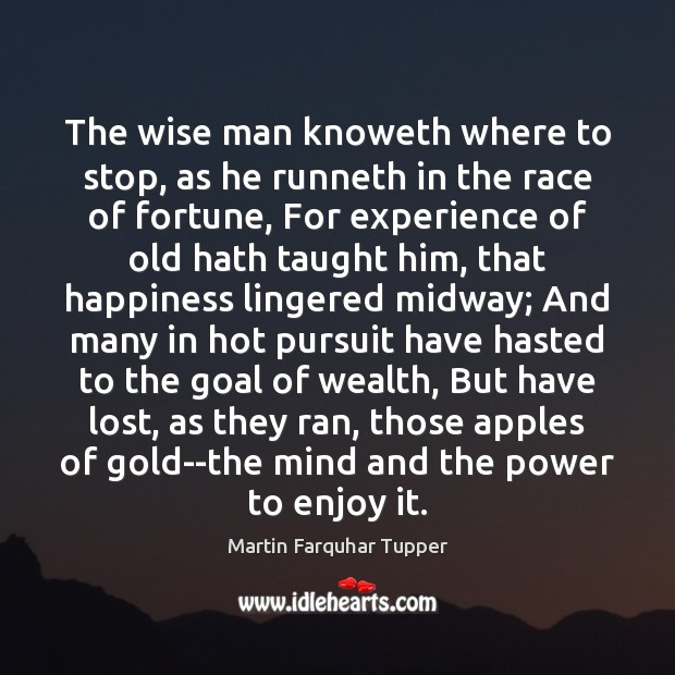 The wise man knoweth where to stop, as he runneth in the Image