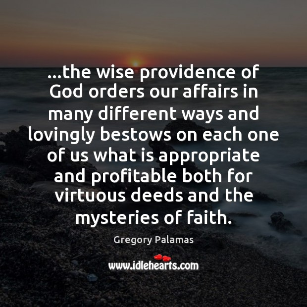 Image, …the wise providence of God orders our affairs in many different ways