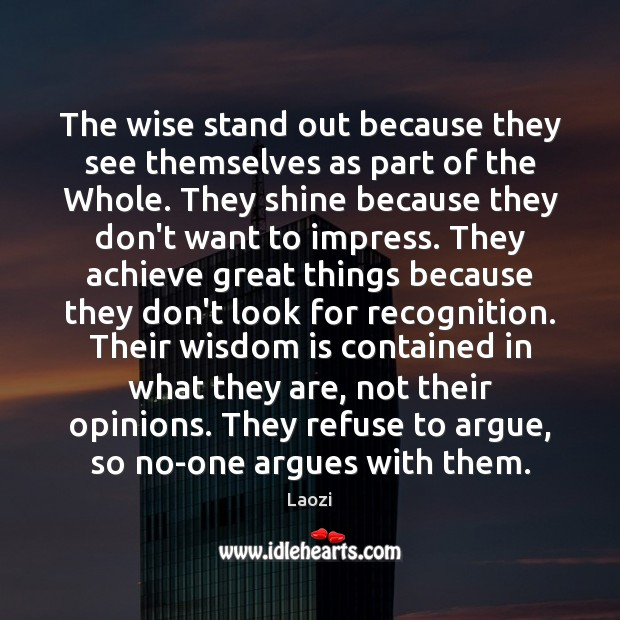 The wise stand out because they see themselves as part of the Image